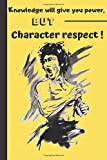 knowledge will give you power but character respect: art martial notebook & journal with 120 blank lined pages ( 6 x 9 in ) - karate judo jiu jitsu krav maga taekwondo training log book