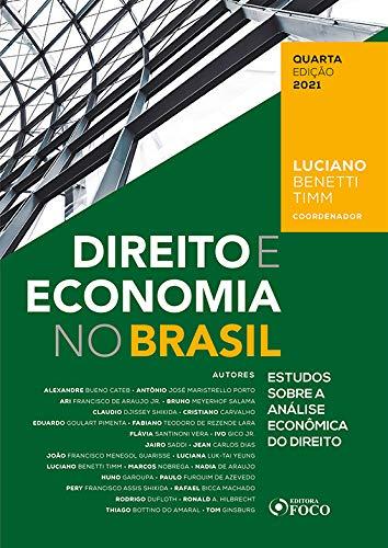 DIREITO E ECONOMIA NO BRASIL: ESTUDOS SOBRE A ANÁLISE ECONÔMICA DO DIREITO - 4ª ED - 2021