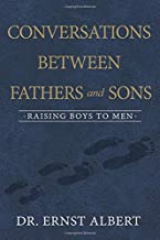 Conversations Between Fathers And Sons: Raising Boys to Men