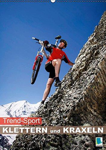 Trend-Sport – Klettern und Kraxeln (Wandkalender 2015 DIN A2 hoch): Der Schwerkraft entgegen – Die pure Lust an der Bewegung (Monatskalender, 14 Seiten)