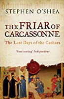 The Friar of Carcassonne: The Last Days of the Cathars