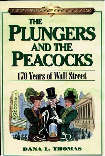 The Plungers and the Peacocks: 170 Years of Wall Street (Legends of Commerce)