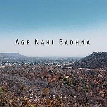 Age Nahi Badhna