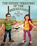 The Hidden Treasures of the White Rock Ranch: The Red Rusty Box: Volume 1 (The Hidden Treasure of the White Rock Ranch)
