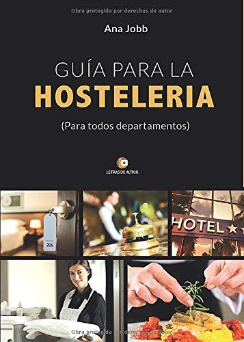 Guía Hostelería: Para todos departamentos