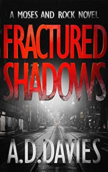Fractured Shadows: A Moses and Rock Novel by [A. D. Davies]