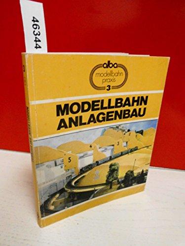 Alba Modellbahn-Praxis, Band 3: Modellbahn-Anlagenbau. Praktischer Ratgeber für den richtigen Anlagen-Unterbau