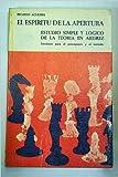 El espíritu de la apertura. Estudio simple y lógico de la teoría en ajedrez. ...