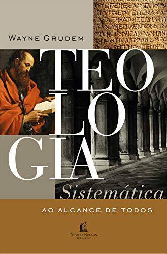 Teologia sistemática ao alcance de todos.