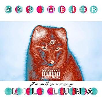Mas Mejor (feat. Lil Luna)