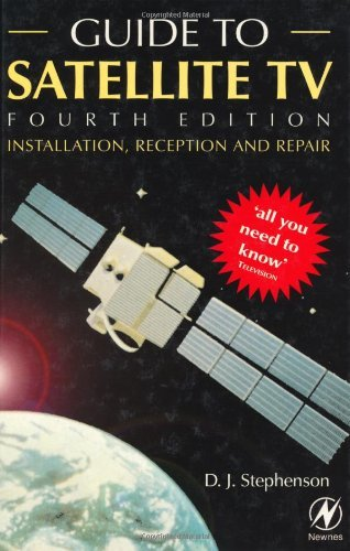 Guide to Satellite TV: Installation, Reception and Repair (English Edition)