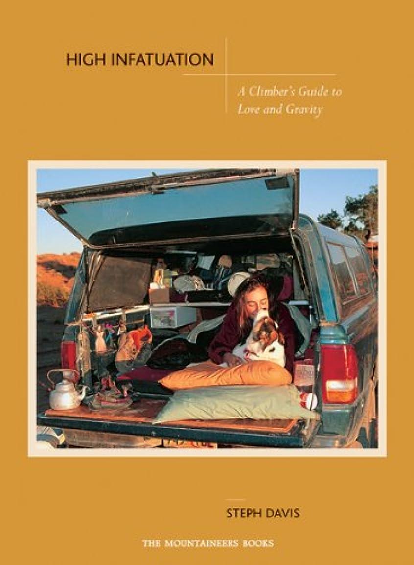 関与する結論不和High Infatuation: A Climber's Guide to Love and Gravity (English Edition)