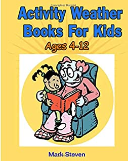 Activity Weather Books For Kids Ages 4-12: All About Weather, Early Learning, and Fun Stories