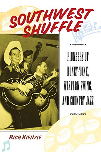 Southwest Shuffle: Pioneers of Honky-Tonk, Western Swing, and Country Jazz
