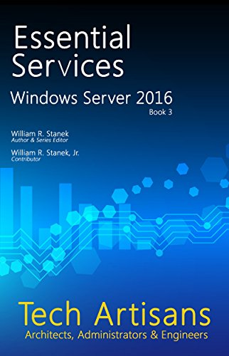 Windows Server 2016: Essential Services (Tech Artisans Library) (English Edition)
