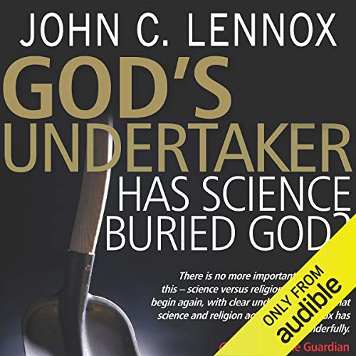 God's Undertaker: Has Science Buried God? audiobook cover art