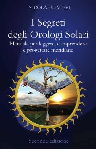 I Segreti Degli Orologi Solari (2a edizione)