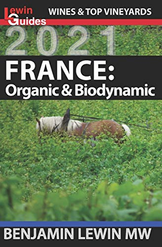 France: Organic & Biodynamic (Guides to Wines and Top Vineyards, Band 20)