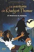 Les aventures de Khady et Thomas: Le minerai D.Moniac