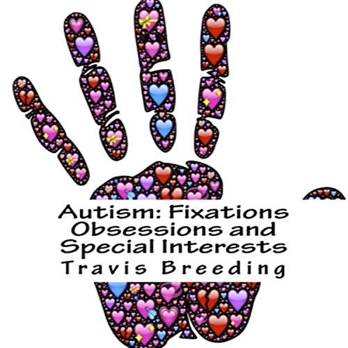 Autism: Fixations Obsessions and Special Interests audiobook cover art