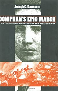 Doniphan's Epic March: The 1st Missouri Volunteers in the Mexican War (Modern War Studies (Hardcover))