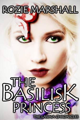 The Basilisk Princess (The Lasina Chronicles Book 1)
