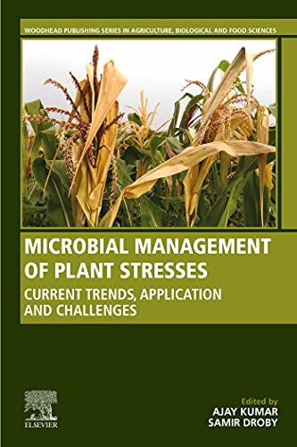 Microbial Management of Plant Stresses: Current Trends, Application and Challenges (English Edition)