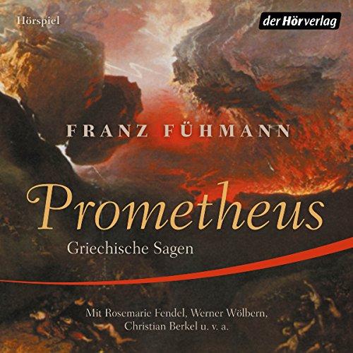 Prometheus: Griechische Sagen                   Autor:                                                                                                                                 Franz Fühmann                               Sprecher:                                                                                                                                 Rosemarie Fendel,                                                                                        Werner Wölbern,                                                                                        Christian Berkel                      Spieldauer: 6 Std.     21 Bewertungen     Gesamt 4,3