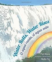 Water Rolls, Water Rises: El agua rueda, el agua sube (English and Spanish Edition)
