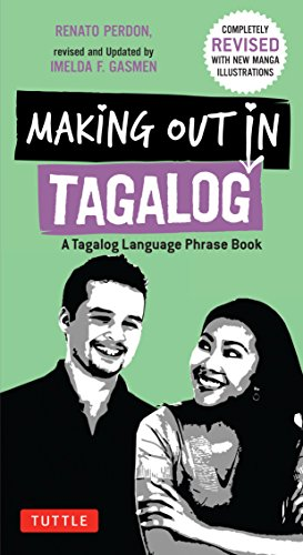 Compare Textbook Prices for Making Out in Tagalog: A Tagalog Language Phrase Book Completely Revised Making Out Books 2 Edition ISBN 9780804843621 by Perdon, Renato,Gasmen, Imelda F.