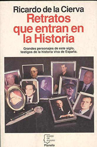 Retratos que entran en la historia (Espejo de España)