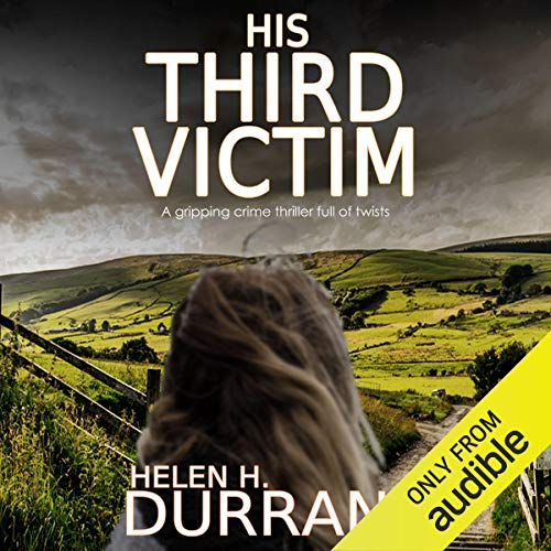 His Third Victim                   By:                                                                                                                                 Helen Durrant                               Narrated by:                                                                                                                                 Tim Bentinck                      Length: 6 hrs and 46 mins     3 ratings     Overall 4.7