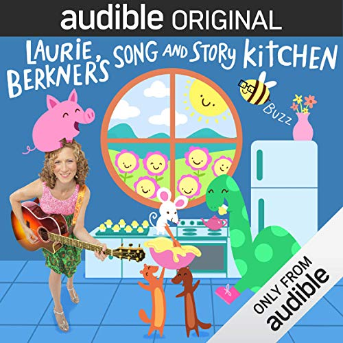 Laurie Berkner's Song and Story Kitchen audiobook cover art