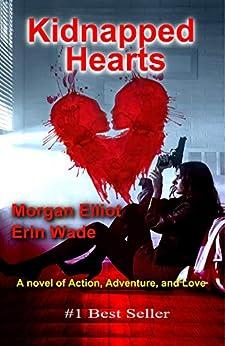 Kidnapped Hearts by [Morgan Elliot, Erin Wade]