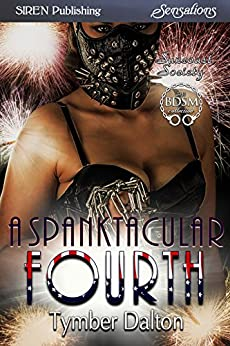 A Spanktacular Fourth [Suncoast Society] (Siren Publishing Sensations) by [Tymber Dalton]