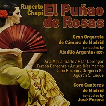 Ruperto Chapí: El Puñao de Rosas [Zarzuela en Un Acto] (1953)