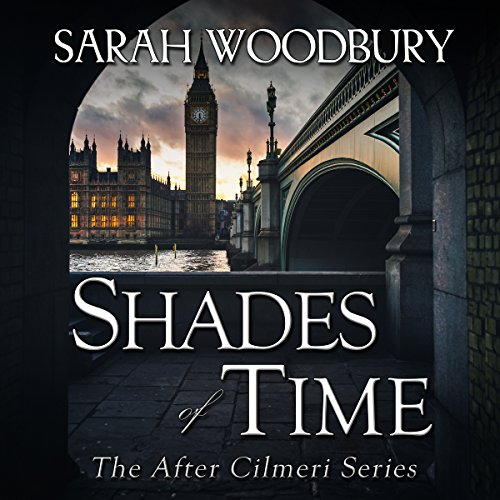 Shades of Time (The After Cilmeri Series) (Volume 12) audiobook cover art