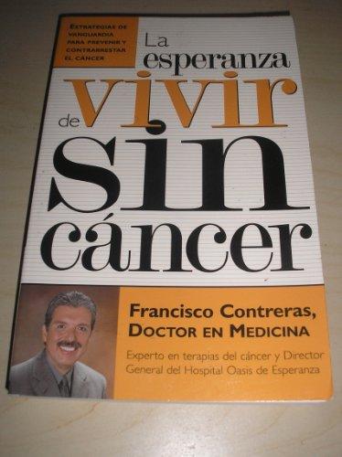LA Esperanza De Vivir Sin Cancer (Spanish Edition)
