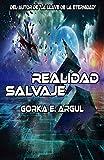 Realidad Salvaje: Una aventura sin límites (saga el viajero nº 3)
