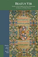 Beatus Vir: Studies in Early English and Norse Manuscripts in Memory of Phillip Pulsiano (Medieval and Renaissance Texts and Studies)