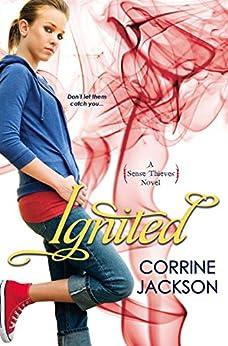 Ignited (Sense Thieves Book 3) by [Corrine Jackson]
