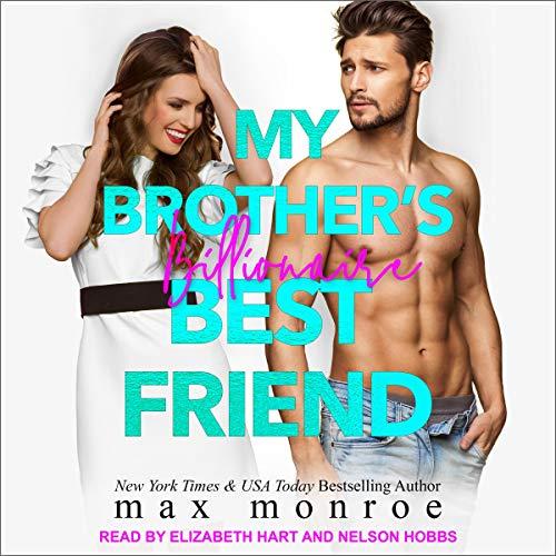 My Brother's Billionaire Best Friend: Billionaire Collection Series, Book 2