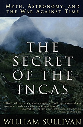 The Secret of the Incas: Myth, Astronomy, and the War Against Time