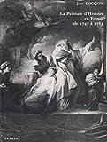 La Peinture d'histoire en France - De 1747 à 1785, étude sur l'évolution des idées artistiques dans la seconde moitié du XVIII+ siècle