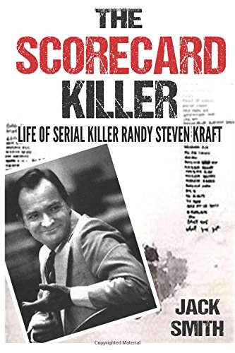 The Scorecard Killer: The Life of Serial Killer Randy Steven Kraft