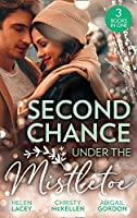 Second Chance Under The Mistletoe: Marriage Under the Mistletoe / His Mistletoe Proposal / Christmas Magic in Heatherdale