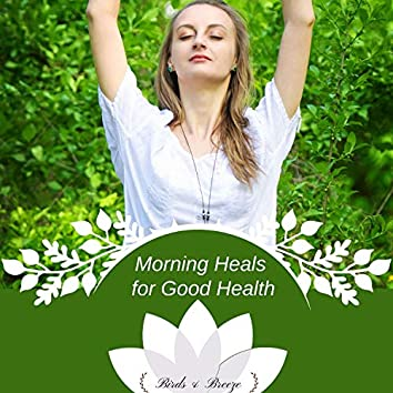 Morning Heals For Good Health