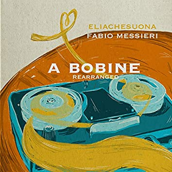 A bobine (feat. Fabio Messieri) [Re Arranged]