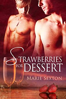 Strawberries for Dessert (Coda Series Book 4) by [Marie Sexton]