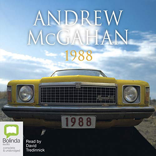 1988                   By:                                                                                                                                 Andrew McGahan                               Narrated by:                                                                                                                                 David Tredinnick                      Length: 10 hrs and 29 mins     Not rated yet     Overall 0.0
